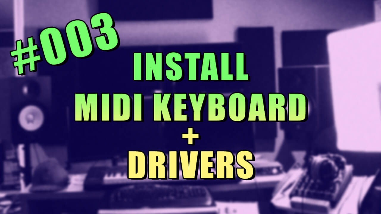 #003 – Installing a MIDI Keyboard in FL Studio + Recommendations