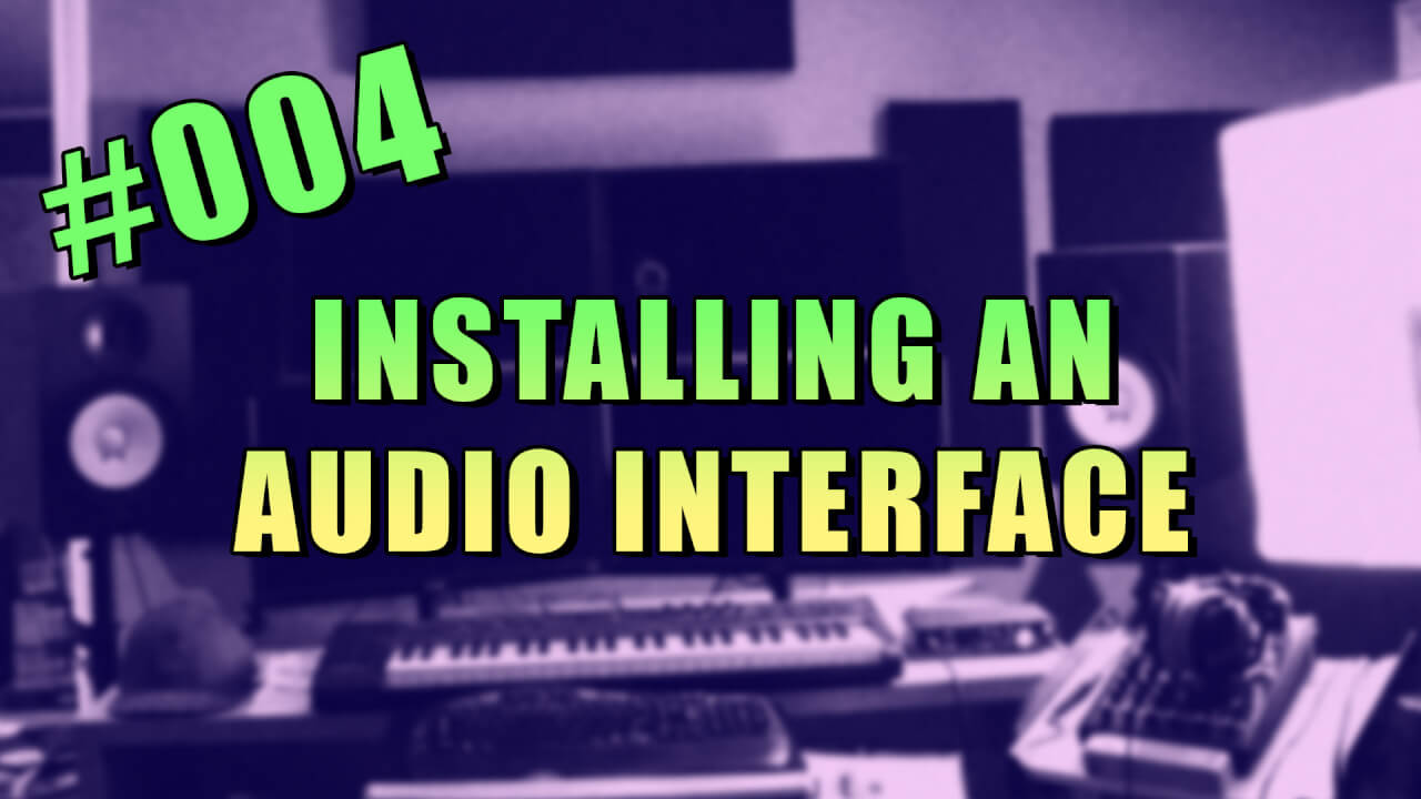 #004 – Installing an Audio Interface in FL Studio