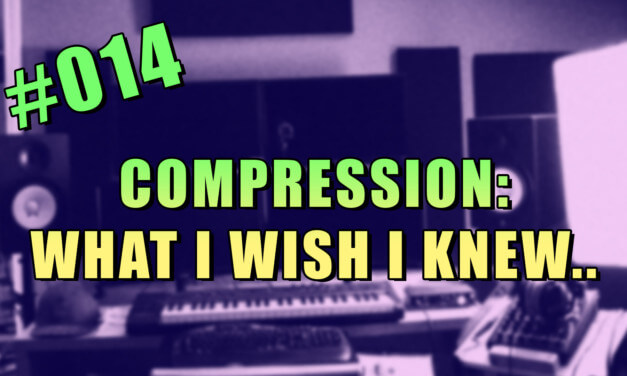 #014 – What I Wish I Knew About Compression