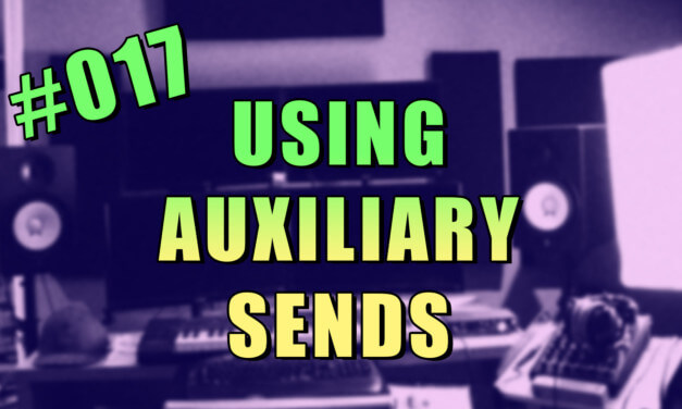 #017 – How to Use Sends in FL Studio