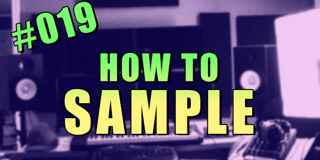 #019 – How to Sample Beats in FL Studio