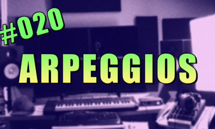 #020 – Using Arpeggios for Fullness