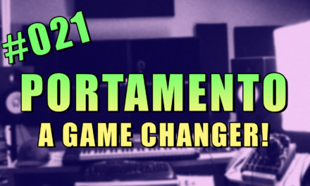#021 – Portamento is a Game Changer