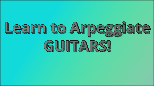 Arpeggiating Guitars – That LIVE Guitar Finger-Picked Sound