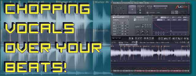 Chopping Up Vocals Over Your Beats