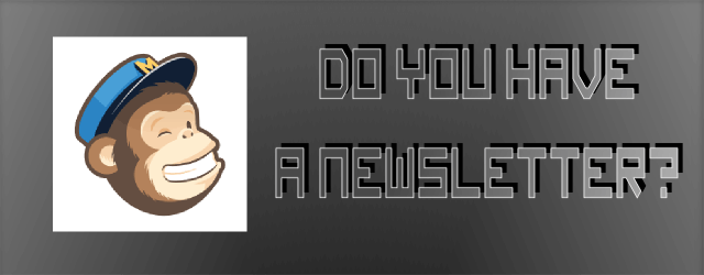 Do You Have a Newsletter?