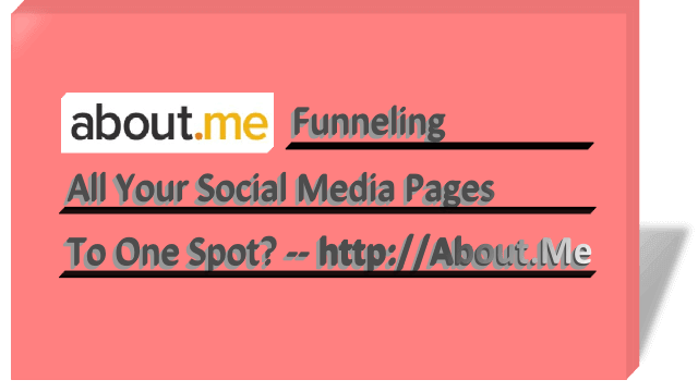 Social Media.. Funnel it to One Page? – About.me