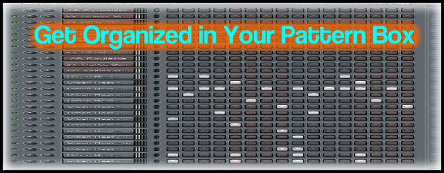 Get Organized in FL Studio's Sequencer (Pattern Box)