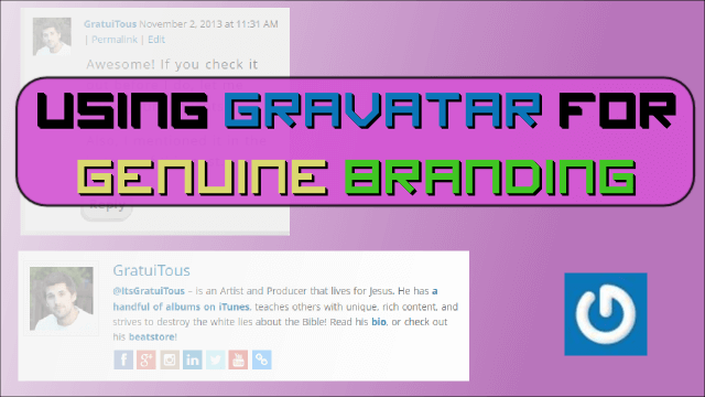 Using Gravatar for Genuine Branding