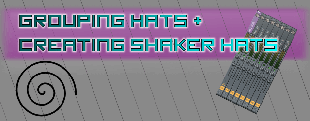 Grouping Hats + Creating Shakers