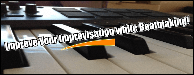 Improve Your Improvisation While Beatmaking! (Piano Lessons/Tips)