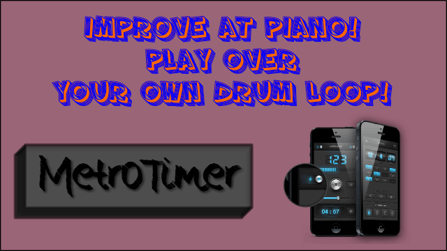 Improve at Piano! – Play Over Your Own Drum Loops!