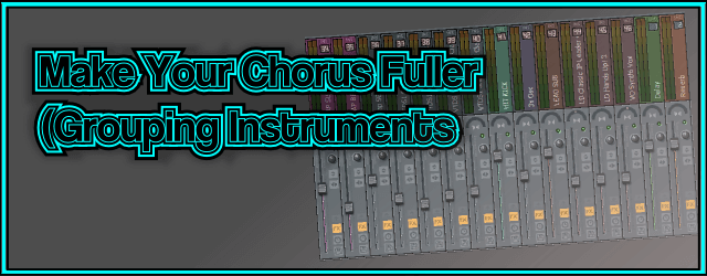 Make Your Chorus Fuller (Grouping Instruments)