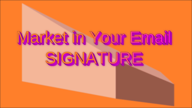 Using Your E-Mail Signature to its Fullest