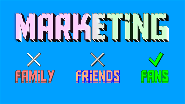 Marketing Past your Friends and Family