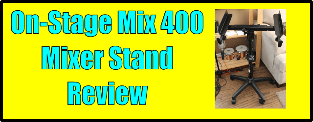 On-Stage Mix 400 Mixer Stand Review