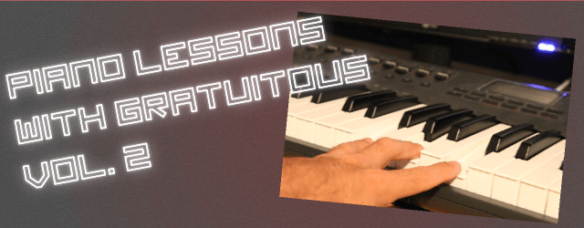 Piano Lessons With GratuiTous Vol. 2