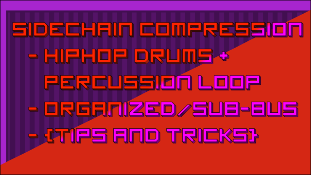 Sidechain Compression in FL Studio – Drum Loops (Part 2 of 3)