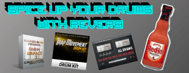 Spice Up Your Drums with Reverb