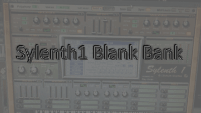 Blank Sylenth 1 Bank – FREE DOWNLOAD