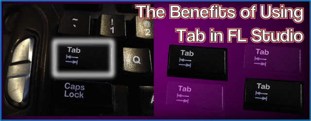 The Benefits of Using Tab in FL Studio