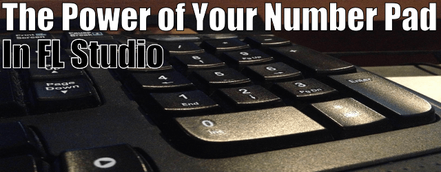 The Power of Your Number Pad in FL Studio