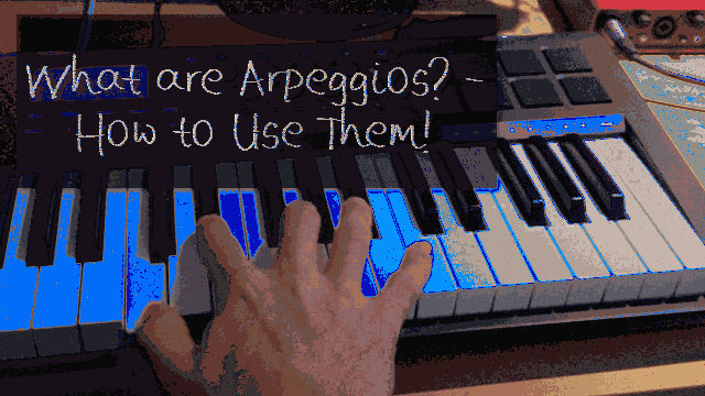 What are Arpeggios - Still Image
