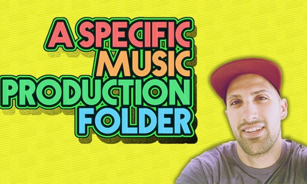 [COURSE] – A Specific Music Production Folder