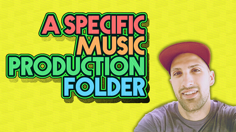 A Specific Music Production Folder
