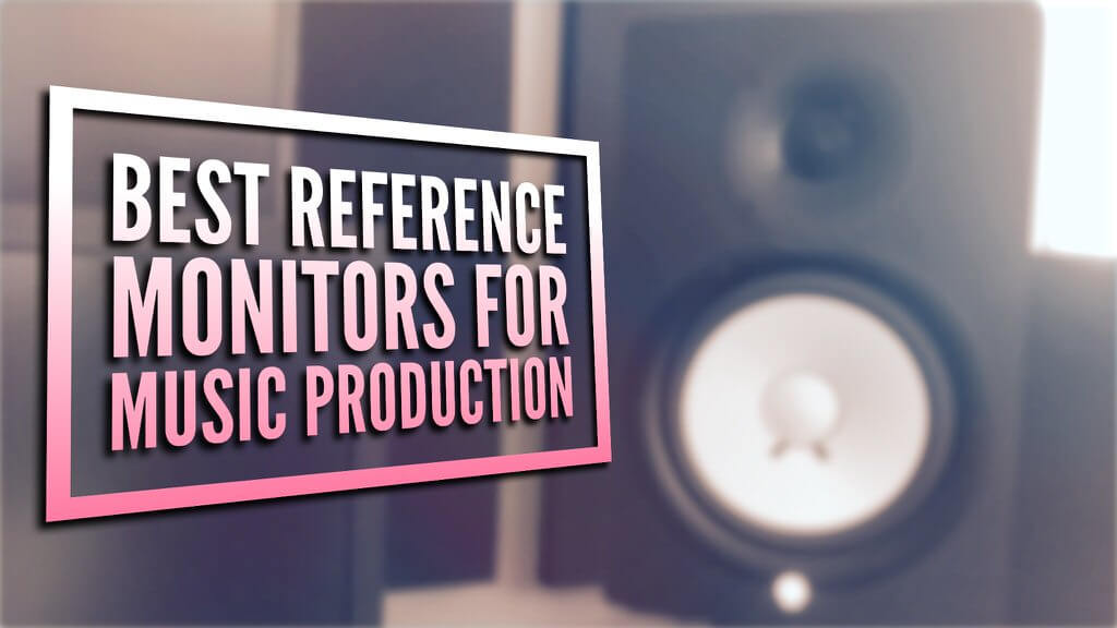 Best Studio Reference Monitors for Music Production