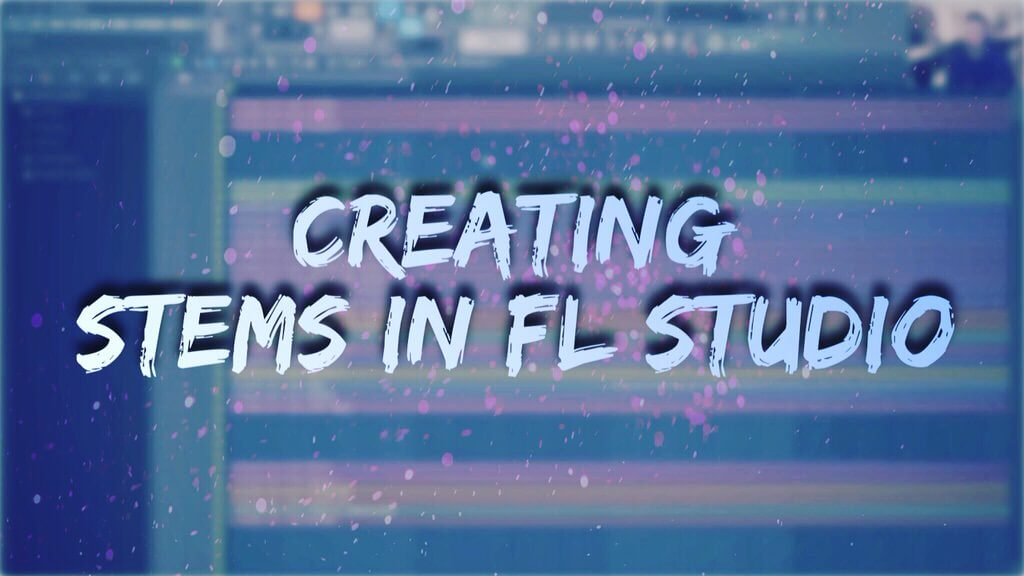 Creating Stems in FL Studio