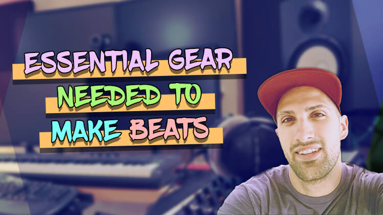 Essential Gear Needed to Make Beats