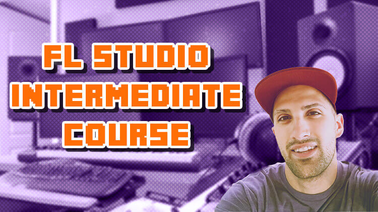 FL Studio 20 Intermediate Course