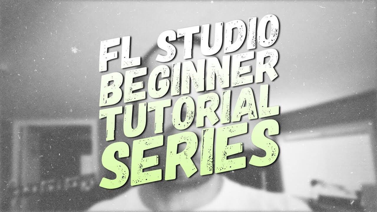 #001 – FL Studio Beginner's Series