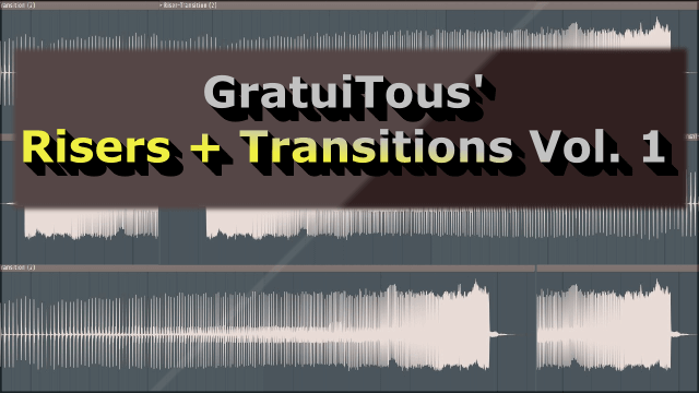 GratuiTous Risers + Transitions Vol. 1