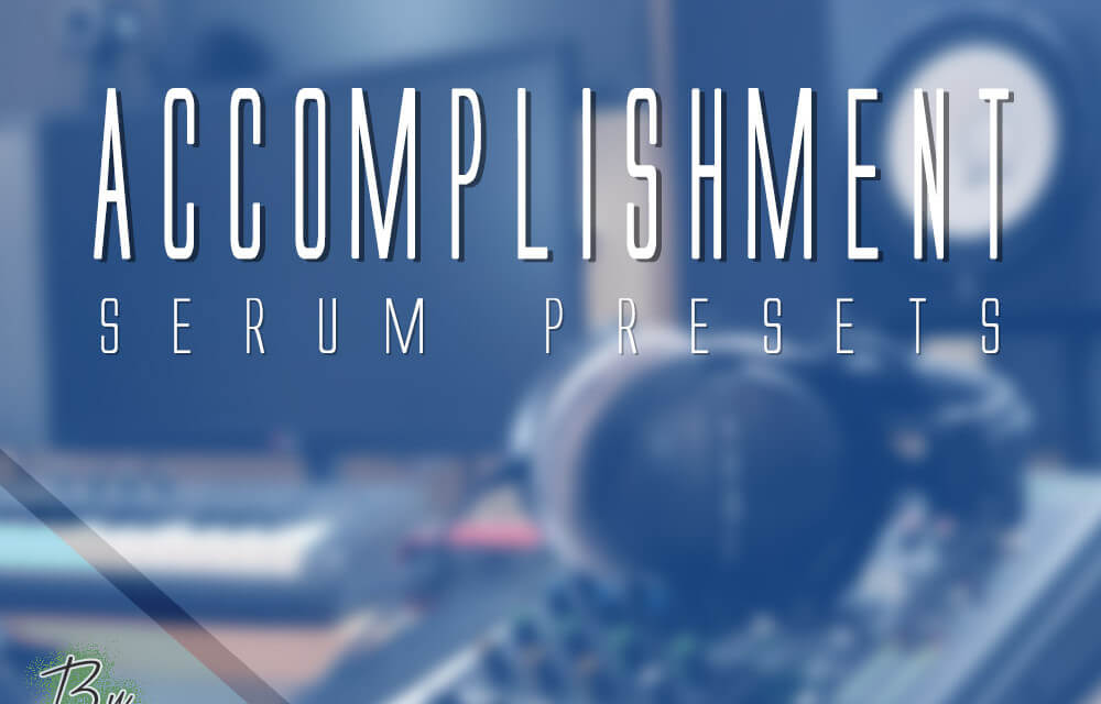 FREE SERUM PRESETS 2018 – Accomplishment – GratuiTous