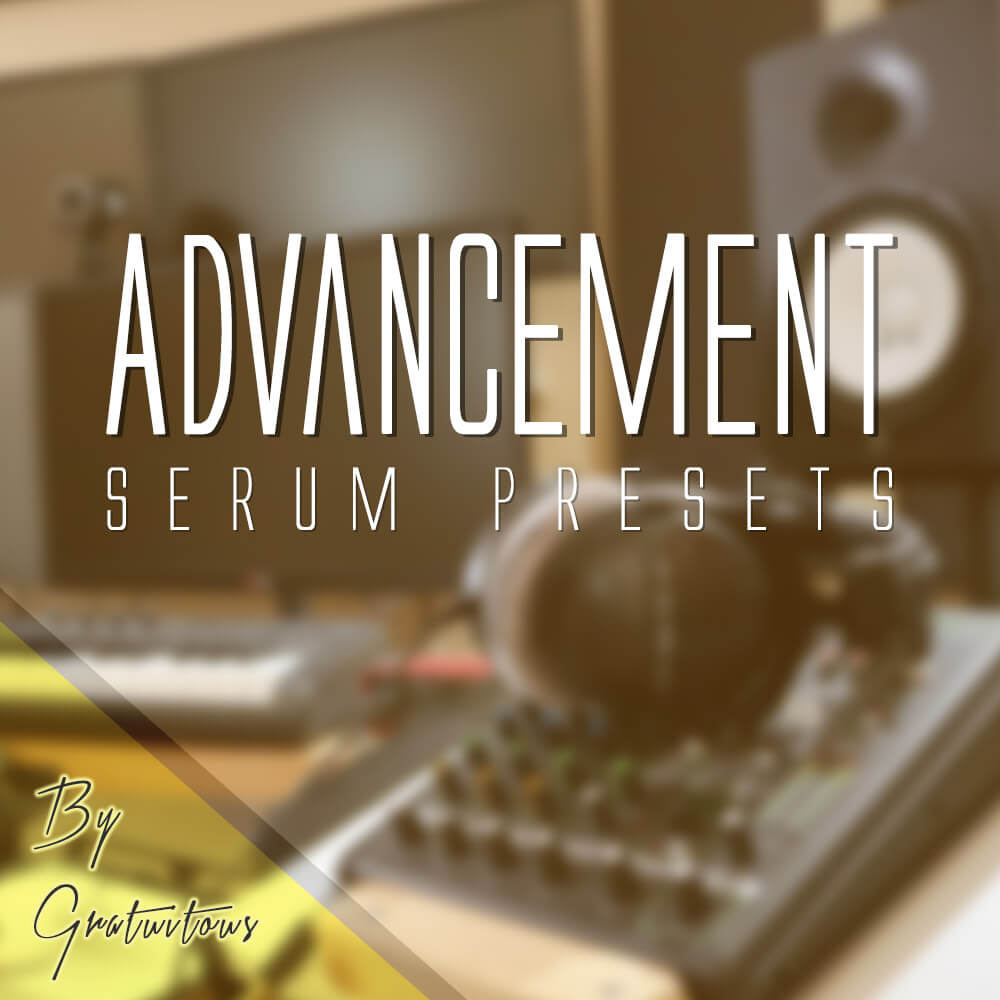 GratuiTous – Advancement Serum Presets [FREE DOWNLOAD]
