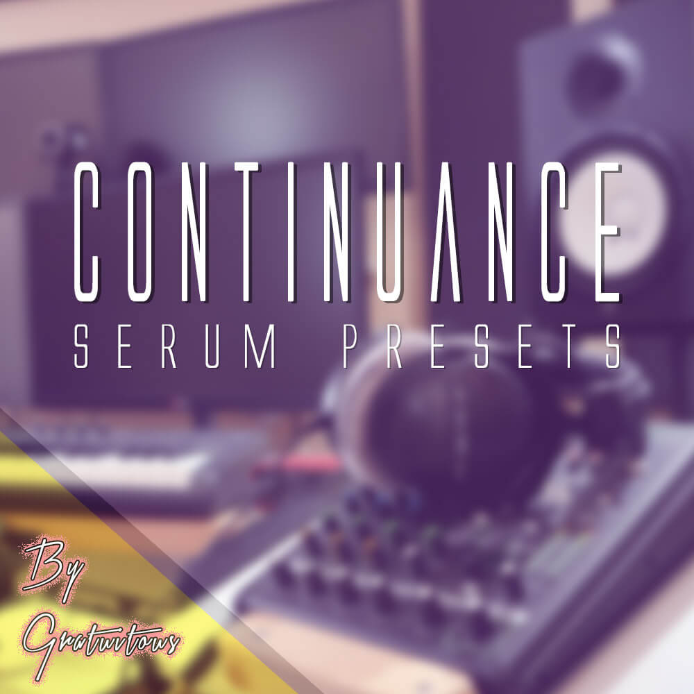 Free Serum Presets 2017 – GratuiTous Continuance – [Bass, Leads, Pads, Plucks, Synths]