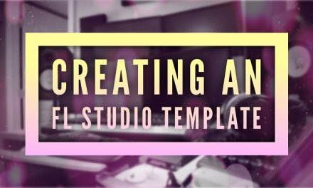 How to Create a Template in FL Studio 12
