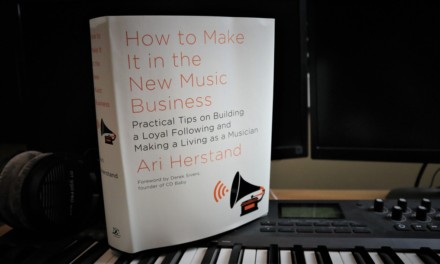 How To Make It in the New Music Business by Ari Herstand [REVIEW]
