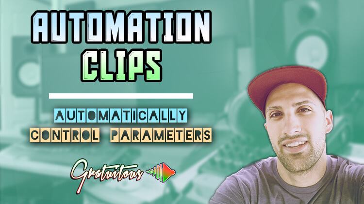 Automation Clips: Automatically Control Parameters