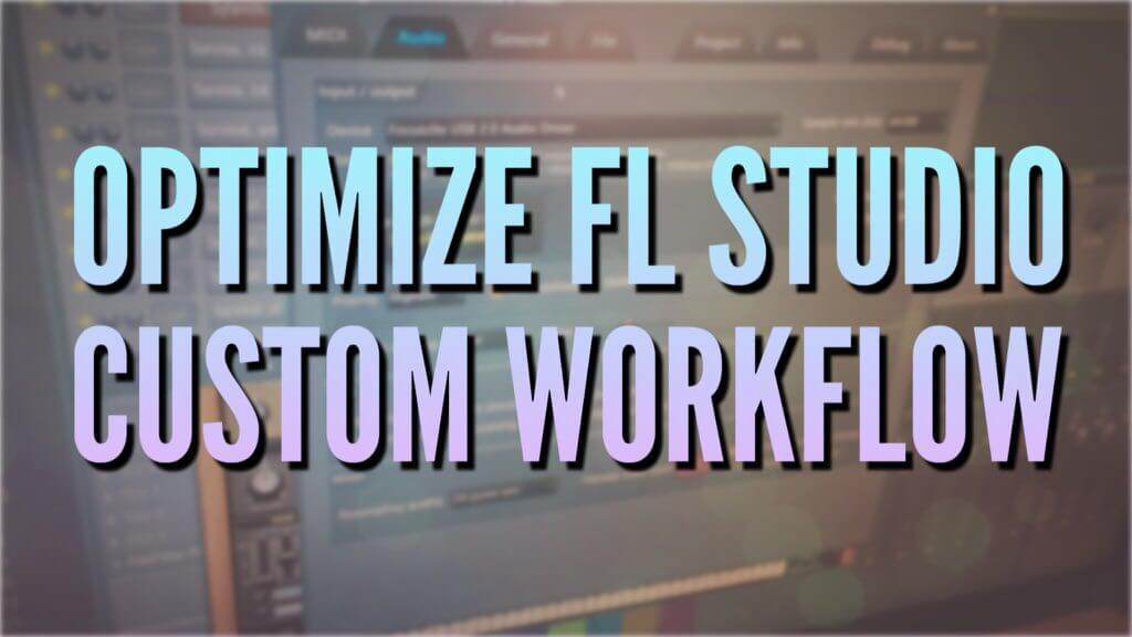 Setting Up FL Studio for Optimum Workflow