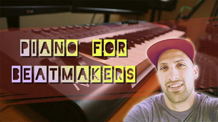 Learn Piano for Beatmakers and Producers
