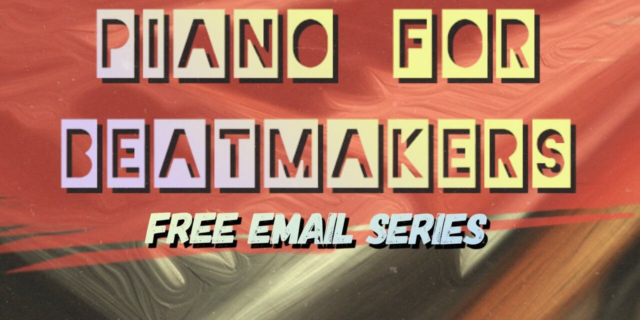 Piano for Beatmakers – #001 – Intro to Email Series
