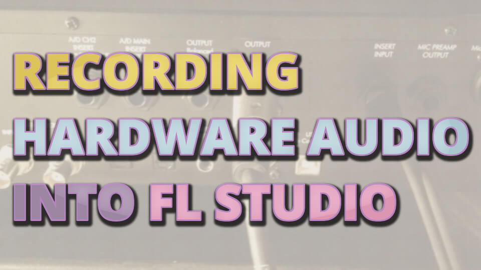 How to Record a Hardware Compressor into FL Studio