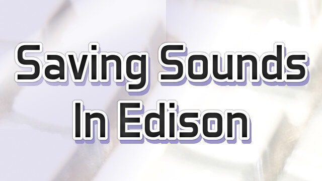 Saving Sounds you've Sound Designed in FL Studio with Edison