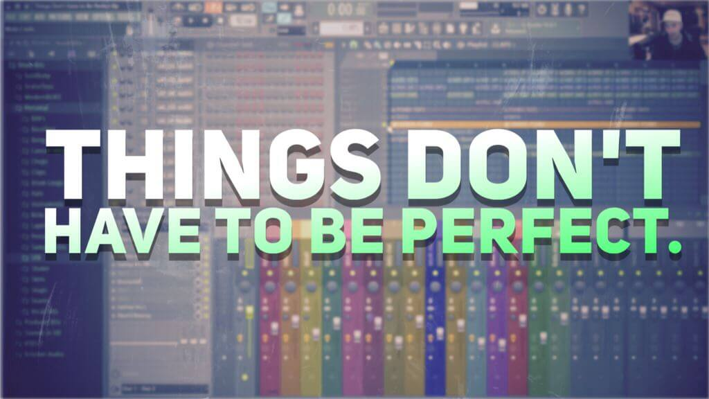 Things Don't Have to Be Perfect
