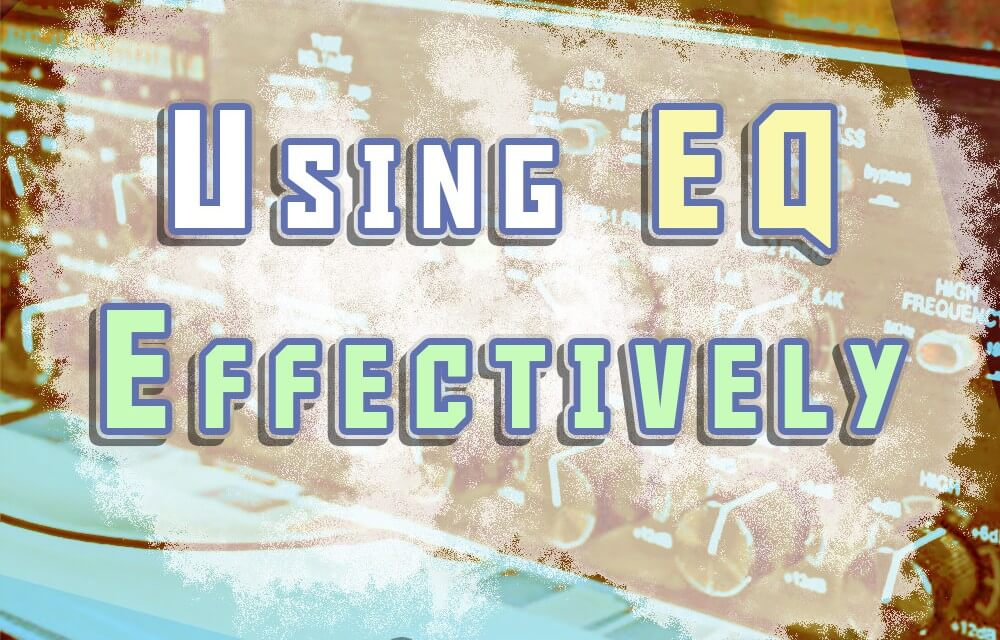 [COURSE] – How to Use EQ Effectively in Your Songs