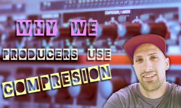 [COURSE] – Why Do We Producers Use Compression