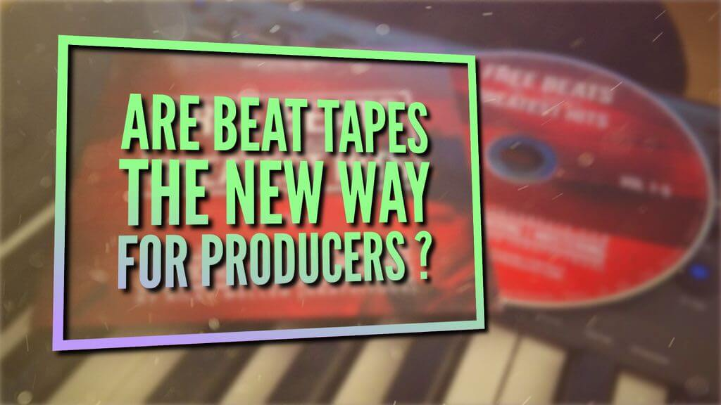Why Beat Tapes are the New Way for Producers to Market Them Self